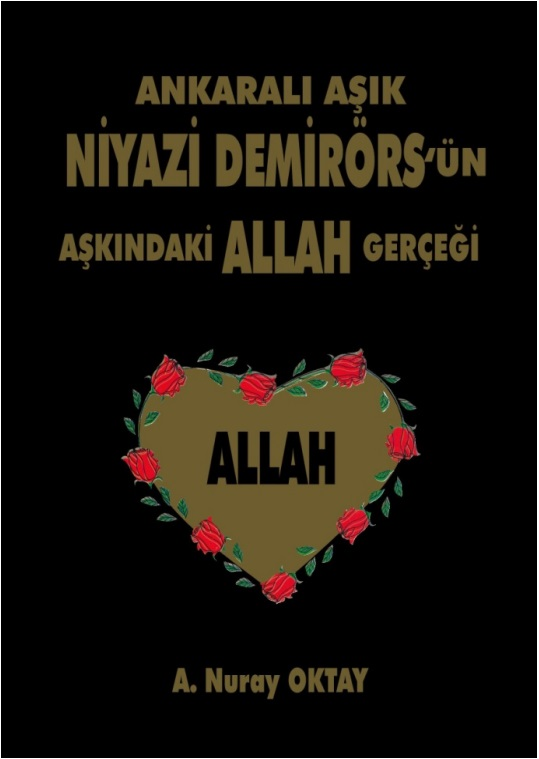 A Nuray Oktay Ankarali Asik Niyazi Demirors Un Askindaki Allah Gercegi